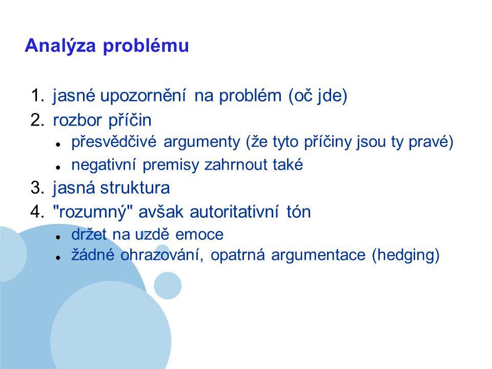 Company LOGO Analýza problému 1. jasné upozornění na problém (oč jde) 2.
