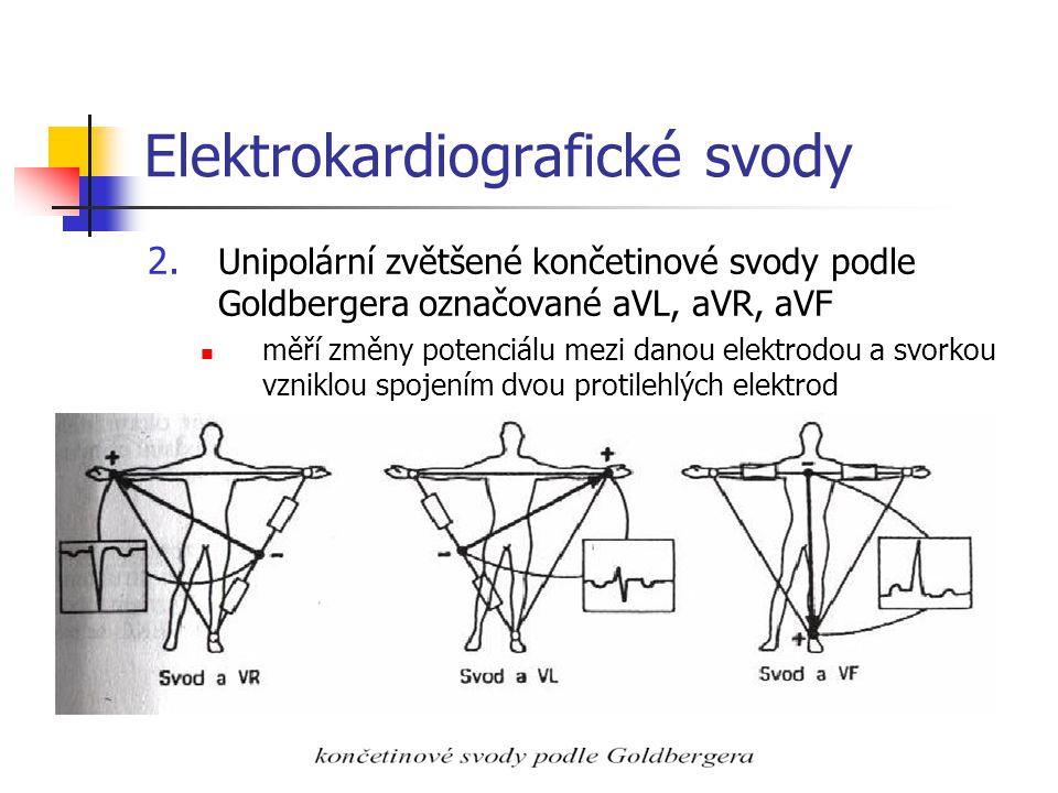 Elektrokardiografické svody 2. Unipolární zvětšené končetinové svody podle Goldbergera označované aVL, aVR, aVF měří změny potenciálu mezi danou elekt