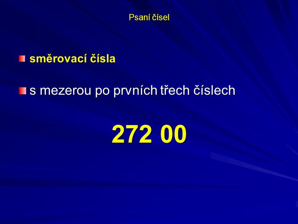 Psaní čísel směrovací čísla s mezerou po prvních třech číslech 272 00