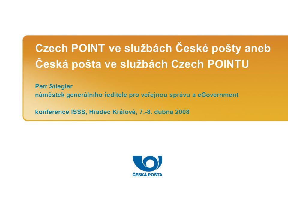 Czech POINT ve službách České pošty aneb Česká pošta ve službách Czech POINTU Petr Stiegler náměstek generálního ředitele pro veřejnou správu a eGover