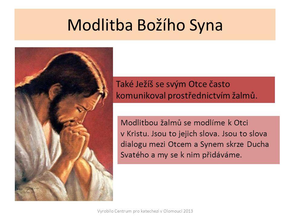 Modlitba Božího Syna Modlitbou žalmů se modlíme k Otci v Kristu.