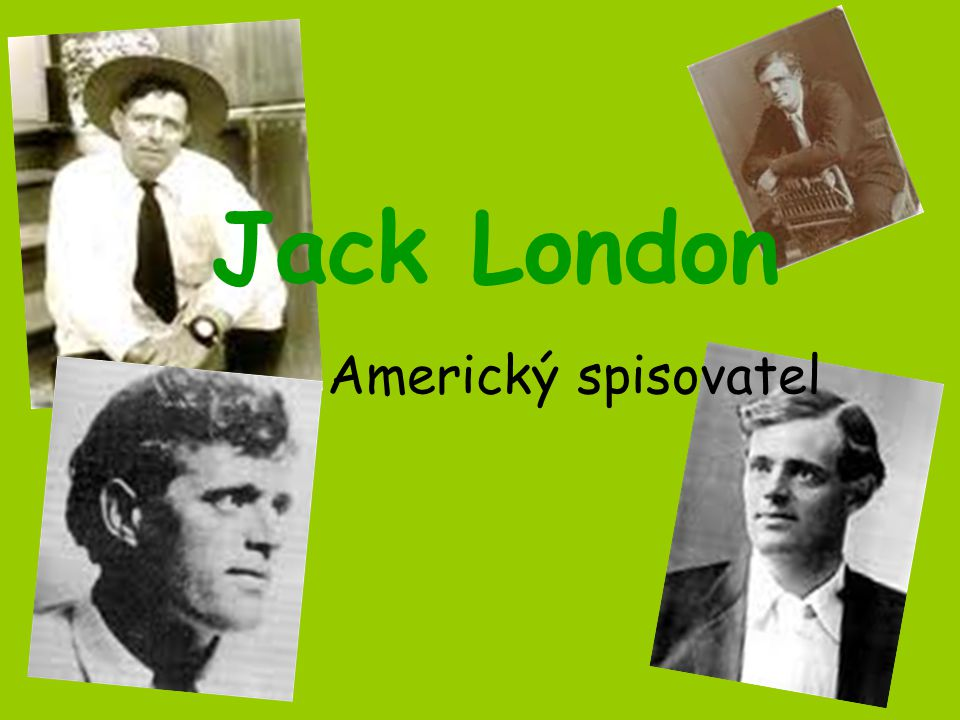 Americký spisovatel Jack London