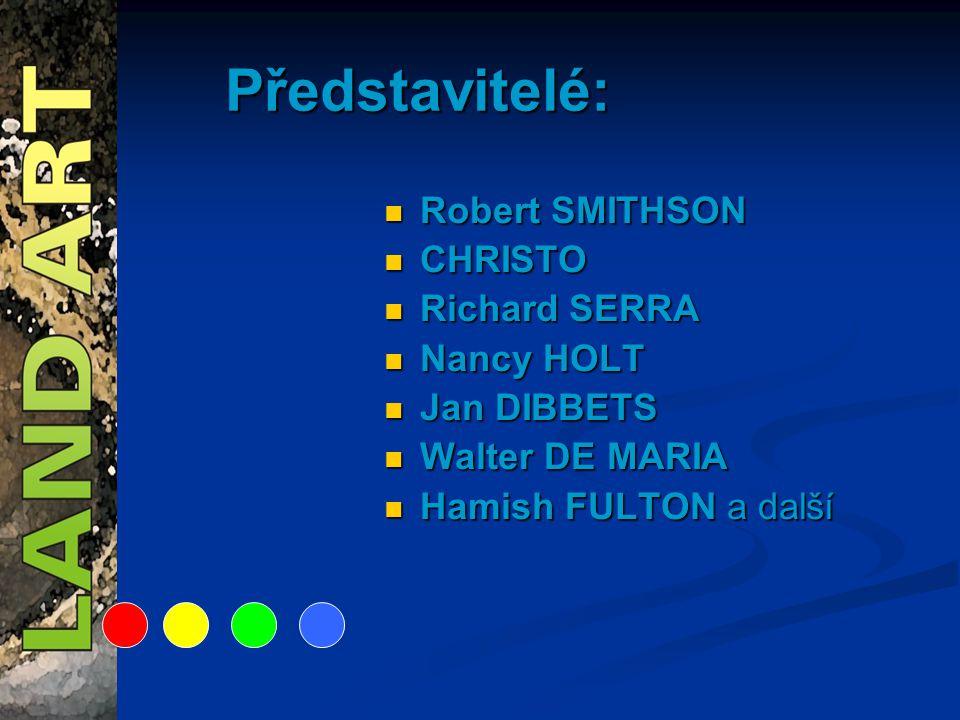 Představitelé: Robert SMITHSON CHRISTO Richard SERRA Nancy HOLT Jan DIBBETS Walter DE MARIA Hamish FULTON a další