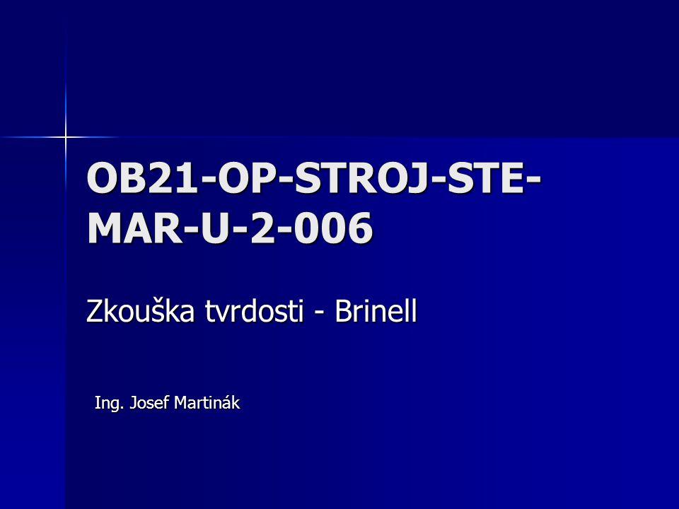 Zkouška tvrdosti podle Brinnella Vzorek Vzorek Průměr kuličky D(mm) Průměr kuličky D(mm) Vtisk kuličky d 1, d 2 Vtisk kuličky d 1, d 2 Brinellova zkouška má novou normu ČSN ISO 6506-1,2,3 Vnikací těleso se používá ocelová kulička kalená nebo tvrdokovová kulička Mají průměry:1,2,5, 5 nebo 10mm Měří se průměr vtisku nebo hloubka vtisku h
