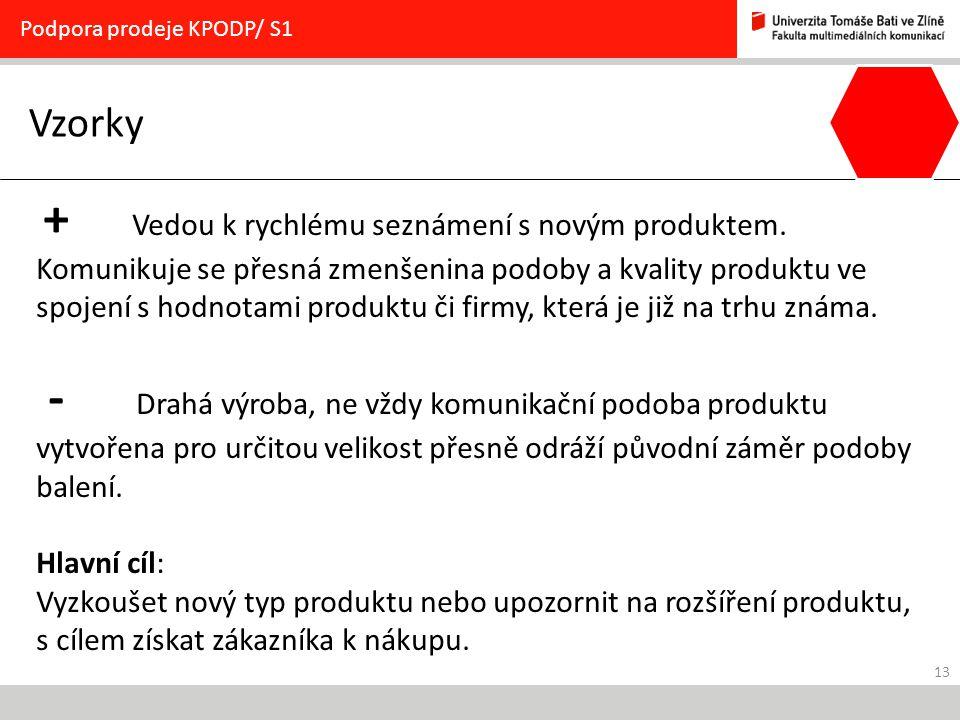13 Vzorky Podpora prodeje KPODP/ S1 + Vedou k rychlému seznámení s novým produktem. Komunikuje se přesná zmenšenina podoby a kvality produktu ve spoje