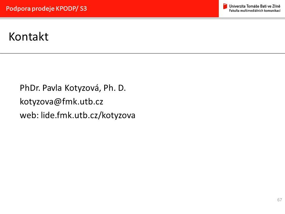 67 Kontakt Podpora prodeje KPODP/ S3 PhDr. Pavla Kotyzová, Ph. D. kotyzova@fmk.utb.cz web: lide.fmk.utb.cz/kotyzova