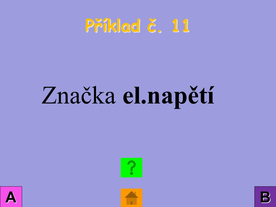 Příklad č. 11 AAAA BBBB Značka el.napětí
