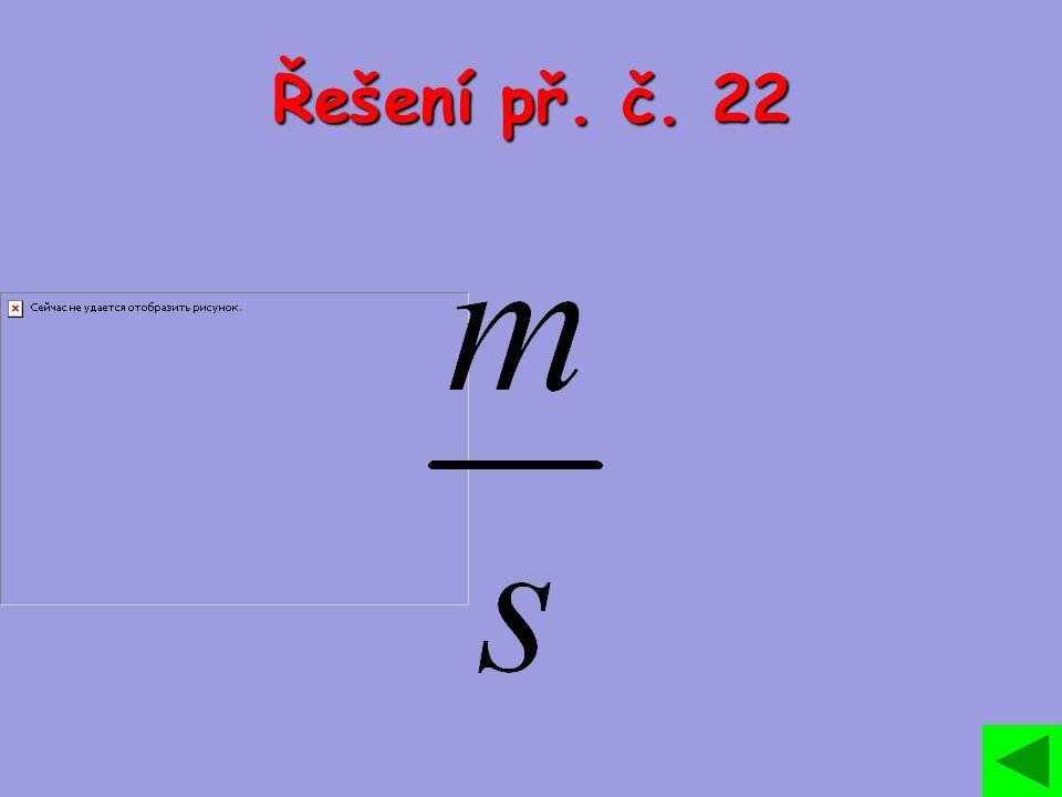 Řešení př. č. 22