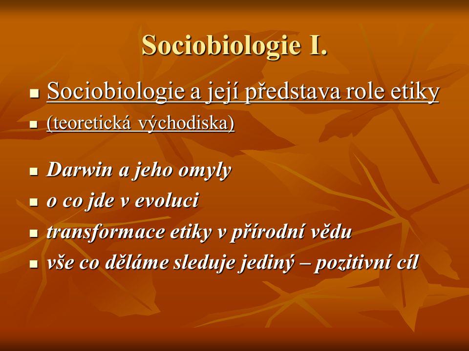 Sociobiologie II.A. Darwin a jeho omyly A.