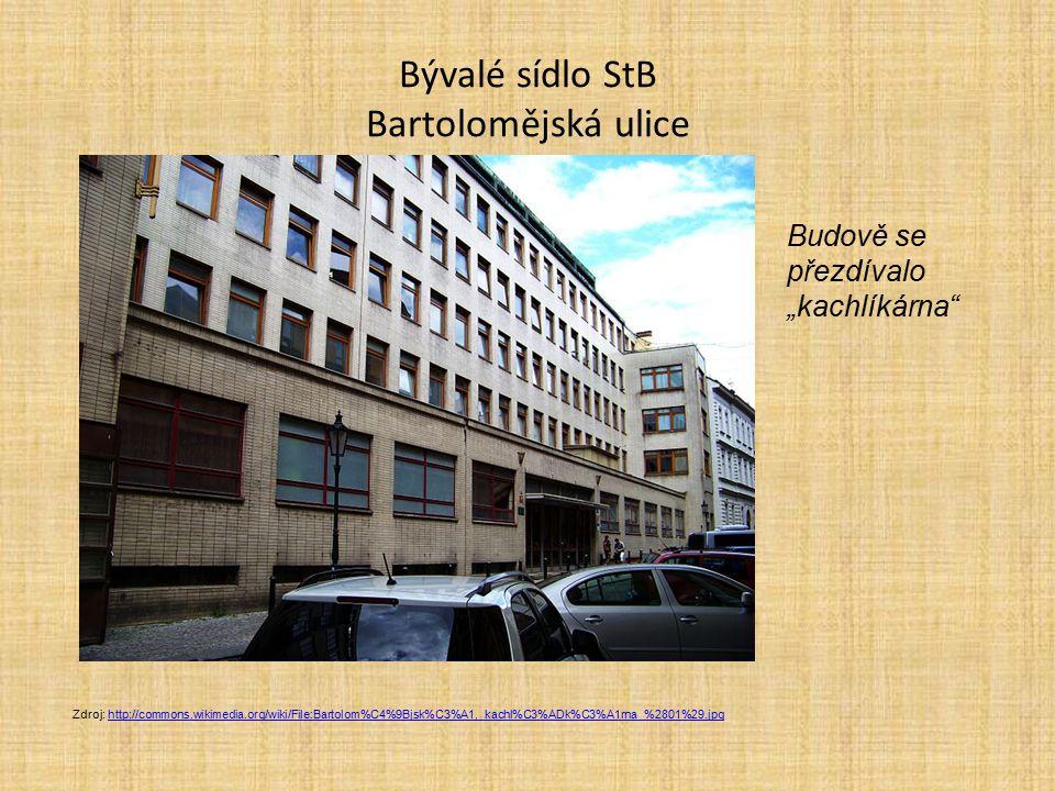 Bývalé sídlo StB Bartolomějská ulice Zdroj: http://commons.wikimedia.org/wiki/File:Bartolom%C4%9Bjsk%C3%A1,_kachl%C3%ADk%C3%A1rna_%2801%29.jpghttp://c