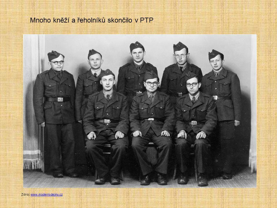 Zdroj: www.moderni-dejiny.czwww.moderni-dejiny.cz Mnoho kněží a řeholníků skončilo v PTP