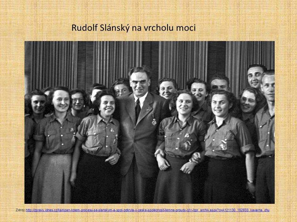 Rudolf Slánský na vrcholu moci Zdroj: http://zpravy.idnes.cz/kampan-kolem-procesu-se-slanskym-a-spol-odkryla-v-ceske-spolecnosti-temne-proudy-g1r-/zpr