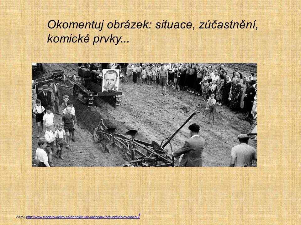 Zdroj: http://www.moderni-dejiny.cz/clanek/kulak-abeceda-komunistickych-zlocinu /http://www.moderni-dejiny.cz/clanek/kulak-abeceda-komunistickych-zloc