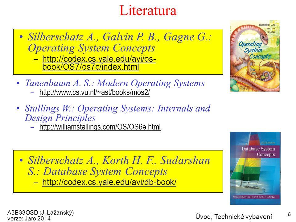 A3B33OSD (J. Lažanský) verze: Jaro 2014 Úvod, Technické vybavení 5 Literatura Tanenbaum A.