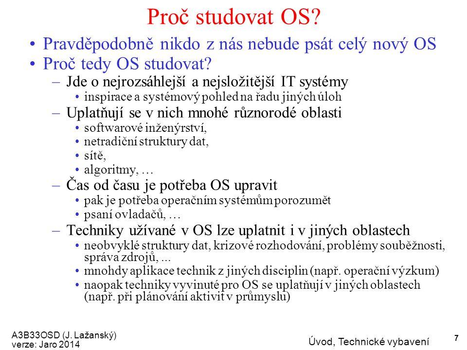 A3B33OSD (J. Lažanský) verze: Jaro 2014 Úvod, Technické vybavení 7 Proč studovat OS.