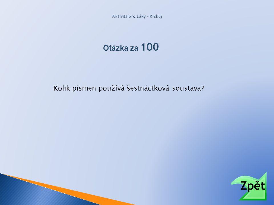 Kolik písmen používá šestnáctková soustava Otázka za 100