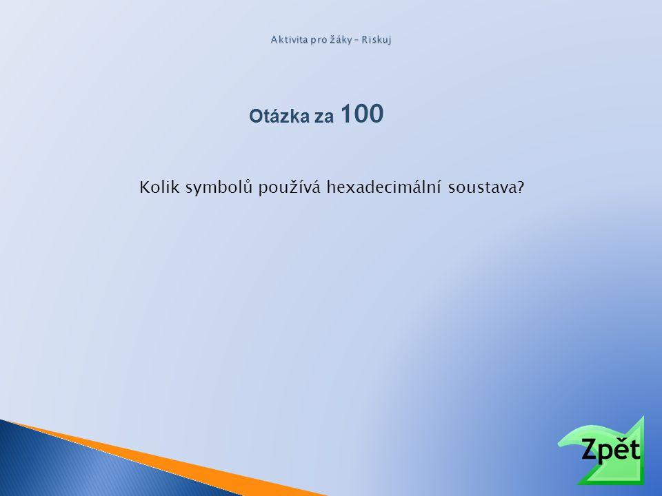 Otázka za 100 Kolik symbolů používá hexadecimální soustava?