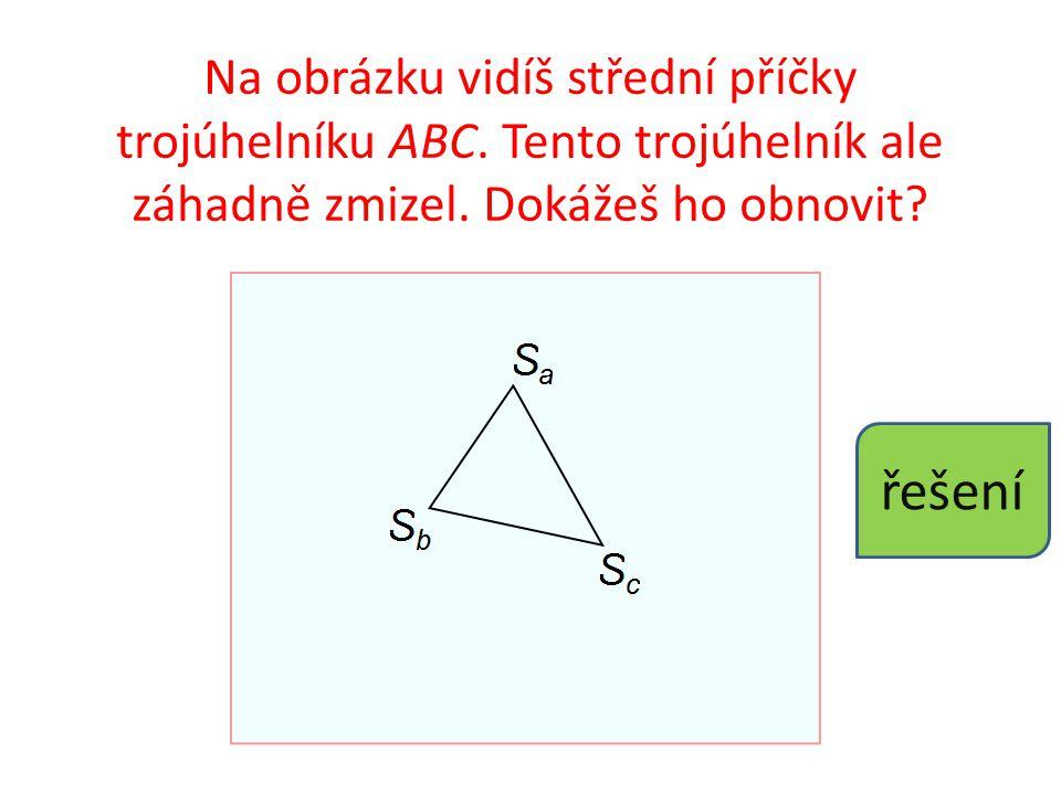 Na obrázku vidíš střední příčky trojúhelníku ABC. Tento trojúhelník ale záhadně zmizel. Dokážeš ho obnovit? řešení