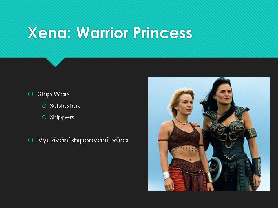 Xena: Warrior Princess  Ship Wars  Subtexters  Shippers  Využívání shippování tvůrci  Ship Wars  Subtexters  Shippers  Využívání shippování tv