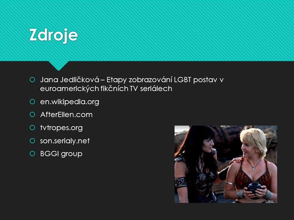 Zdroje  Jana Jedličková – Etapy zobrazování LGBT postav v euroamerických fikčních TV seriálech  en.wikipedia.org  AfterEllen.com  tvtropes.org  s