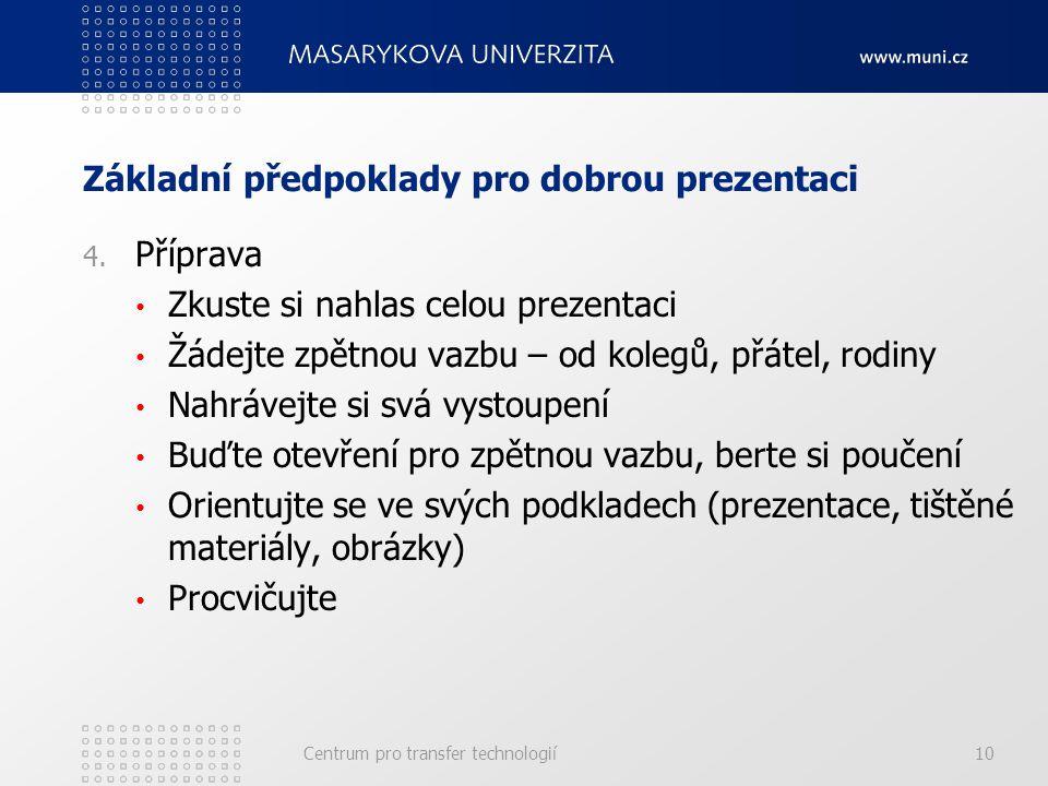 Základní předpoklady pro dobrou prezentaci 4.