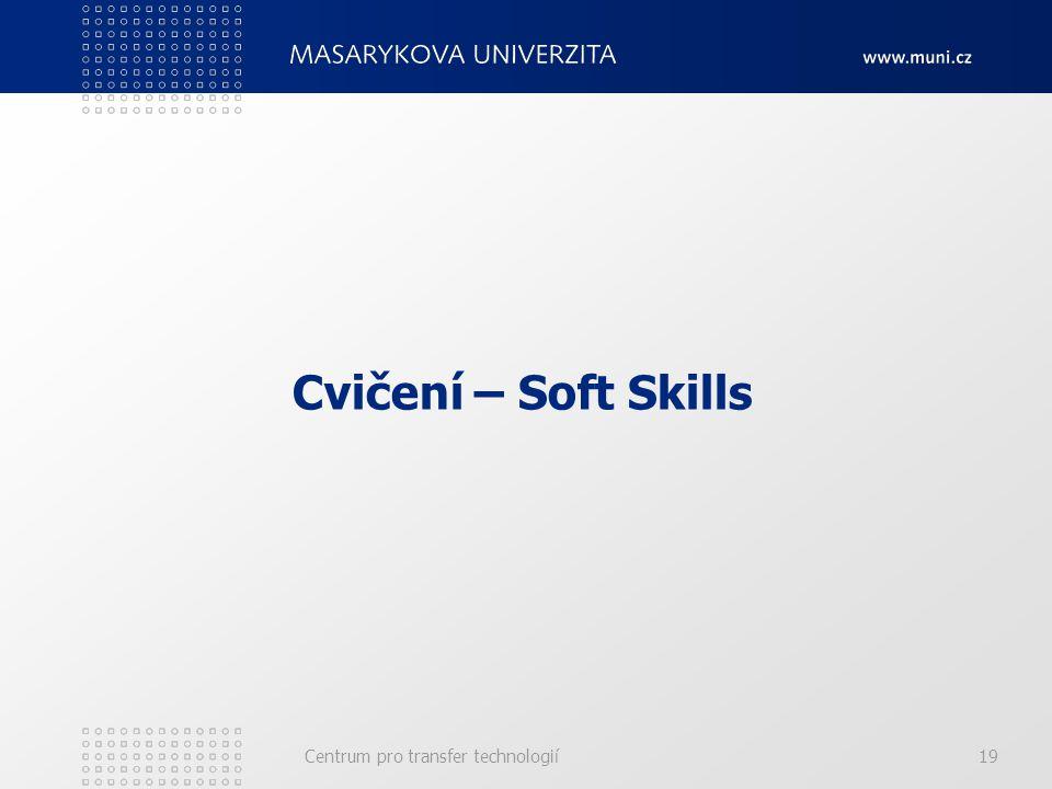 Cvičení – Soft Skills Centrum pro transfer technologií19