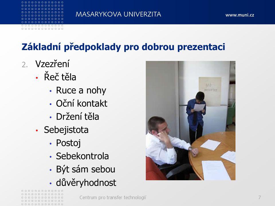 Základní předpoklady pro dobrou prezentaci 2.