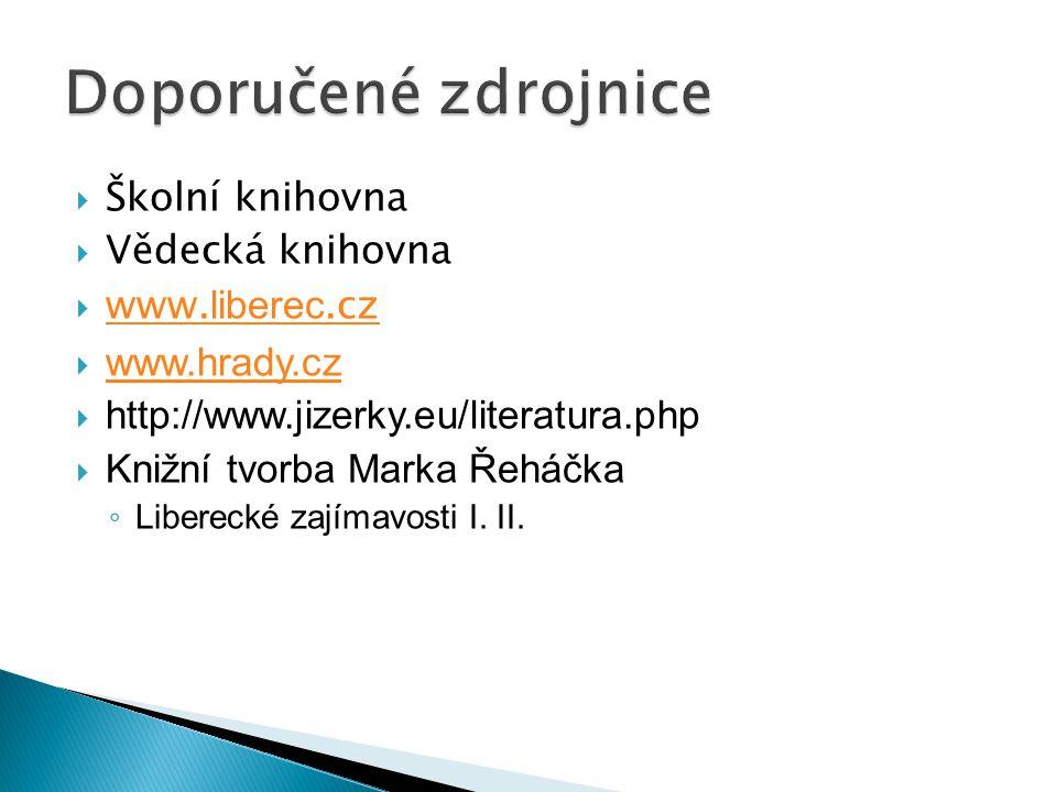  Školní knihovna  Vědecká knihovna  www. liberec.cz www.