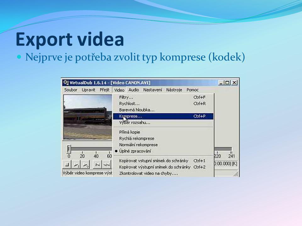 Export videa Nejprve je potřeba zvolit typ komprese (kodek)