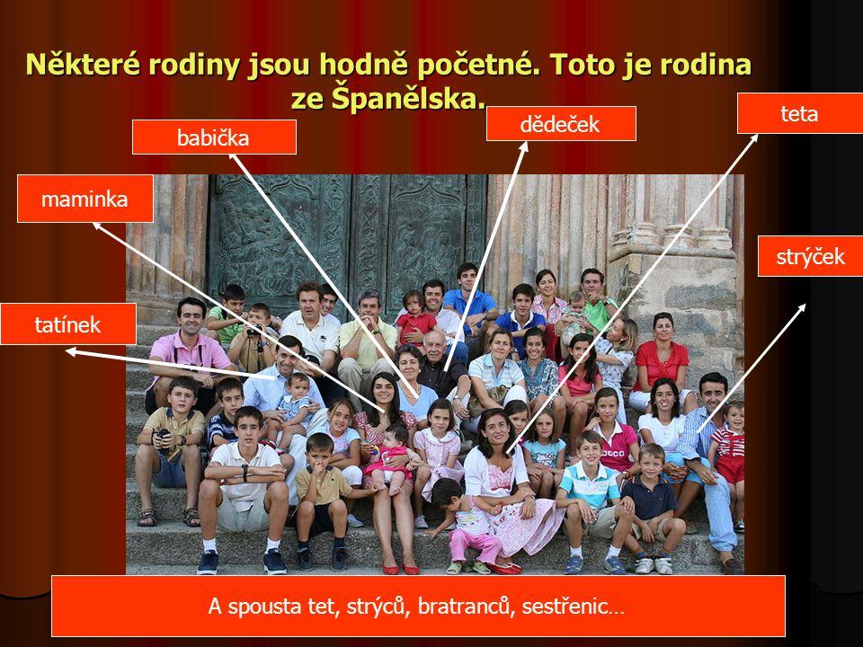 Některé rodiny jsou hodně početné. Toto je rodina ze Španělska.