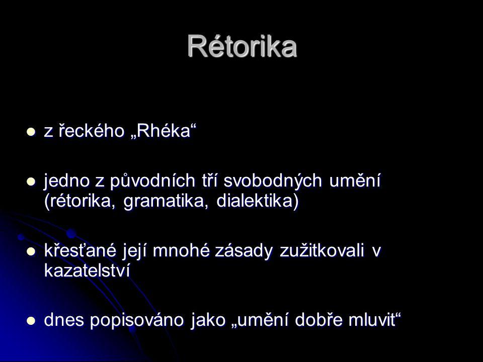 """z řeckého """"Rhéka"""" z řeckého """"Rhéka"""" jedno z původních tří svobodných umění (rétorika, gramatika, dialektika) jedno z původních tří svobodných umění (r"""