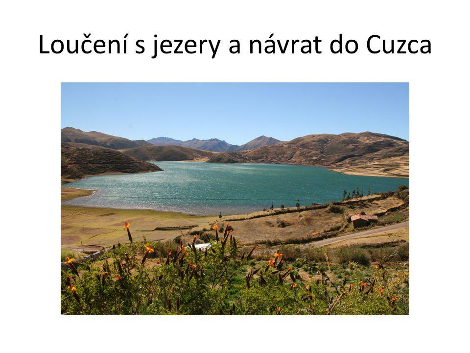 Loučení s jezery a návrat do Cuzca