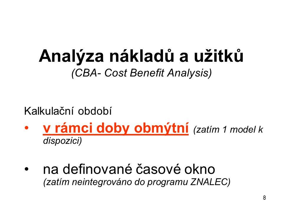 8 Analýza nákladů a užitků (CBA- Cost Benefit Analysis) Kalkulační období v rámci doby obmýtní (zatím 1 model k dispozici) na definované časové okno (zatím neintegrováno do programu ZNALEC)