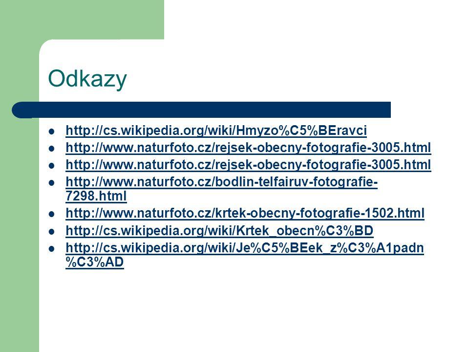 Odkazy http://cs.wikipedia.org/wiki/Hmyzo%C5%BEravci http://www.naturfoto.cz/rejsek-obecny-fotografie-3005.html http://www.naturfoto.cz/bodlin-telfair