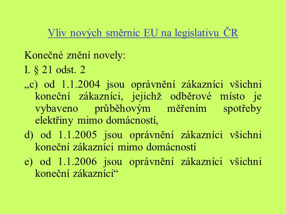 Vliv nových směrnic EU na legislativu ČR Konečné znění novely: I.