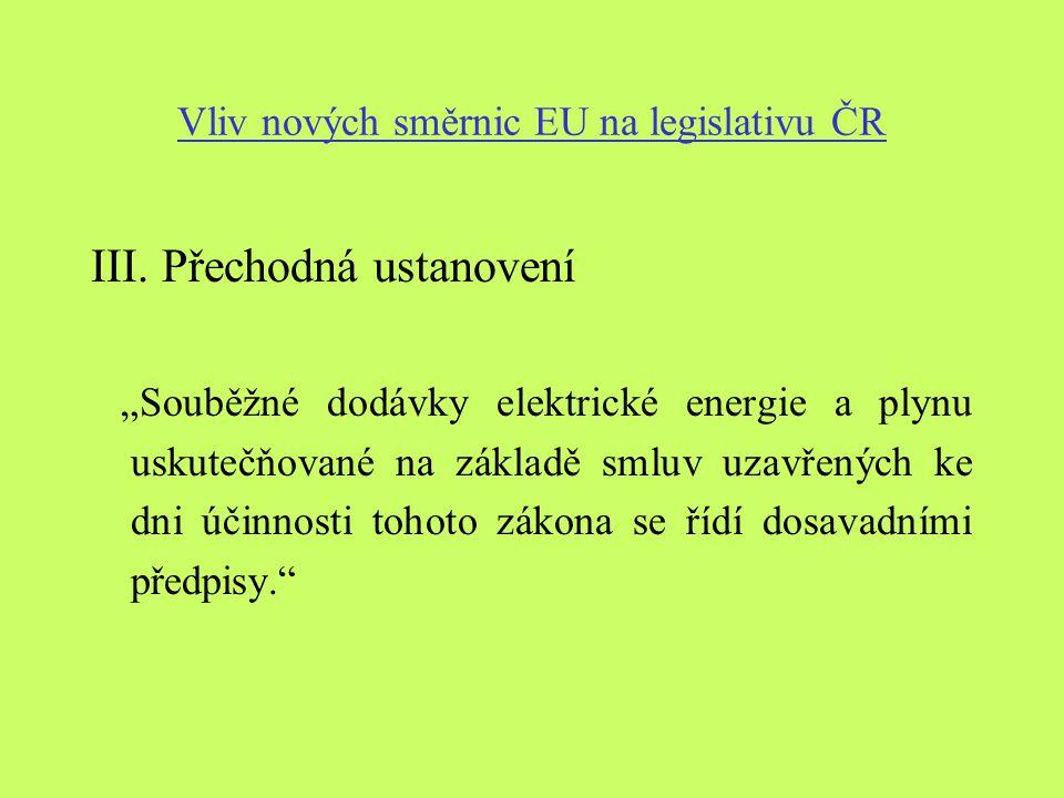 Vliv nových směrnic EU na legislativu ČR III.