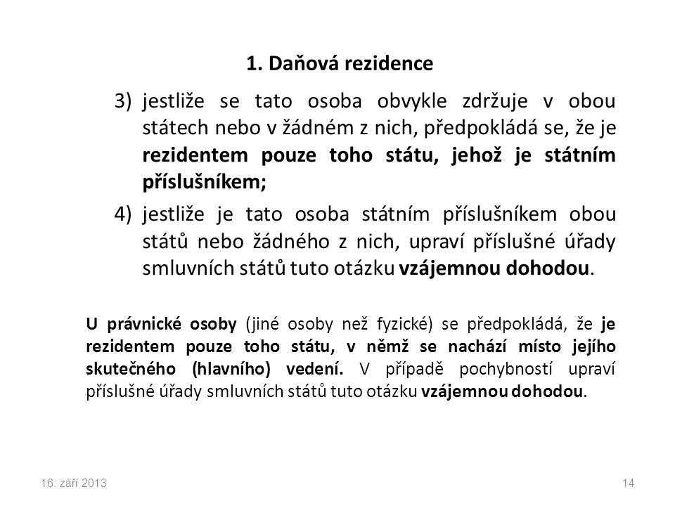 1.Daňová rezidence Shrnutí: 1. dle ZDP – A) Fyzické osoby – B) Právnické osoby 2.