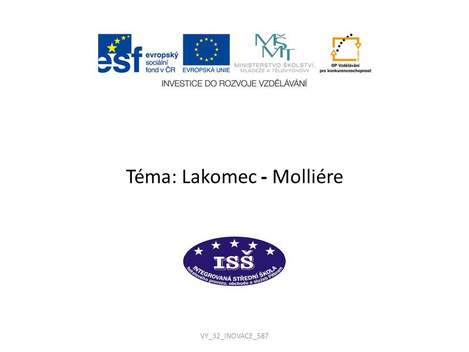 VY_32_INOVACE_587 Téma: Lakomec - Molliére