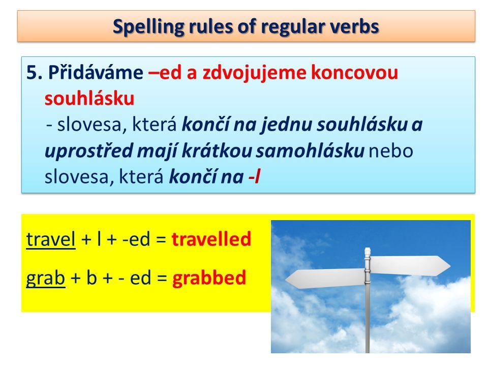 Spelling rules of regular verbs 5.