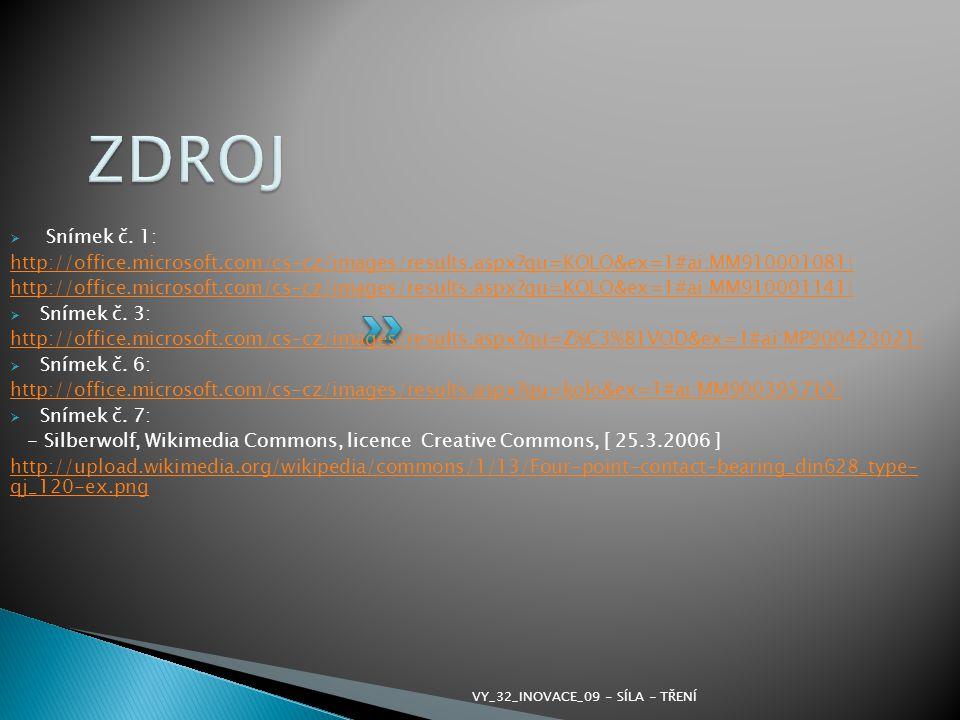  Snímek č. 1: http://office.microsoft.com/cs-cz/images/results.aspx?qu=KOLO&ex=1#ai:MM910001081| http://office.microsoft.com/cs-cz/images/results.asp