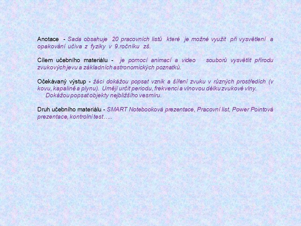 Anotace - Sada obsahuje 20 pracovních listů které je možné využit při vysvětlení a opakování učiva z fyziky v 9.ročníku zš. Cílem učebního materiálu -