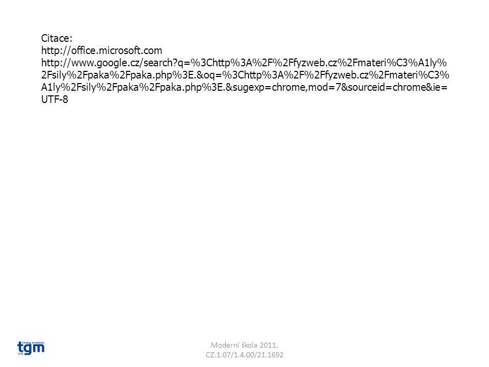 Citace: http://office.microsoft.com http://www.google.cz/search?q=%3Chttp%3A%2F%2Ffyzweb.cz%2Fmateri%C3%A1ly% 2Fsily%2Fpaka%2Fpaka.php%3E.&oq=%3Chttp%