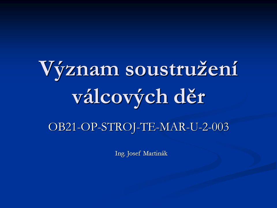 Význam soustružení válcových děr OB21-OP-STROJ-TE-MAR-U-2-003 Ing. Josef Martinák