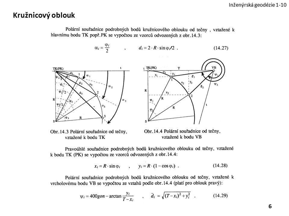 7 Inženýrská geodézie 1-10 Kružnicový oblouk -Semipolární postup vytyčení (délka od předchozího bodu).