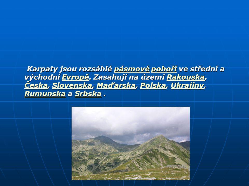 Karpaty jsou rozsáhlé pásmové pohoří ve střední a východní Evropě. Zasahují na území Rakouska, Česka, Slovenska, Maďarska, Polska, Ukrajiny, Rumunska