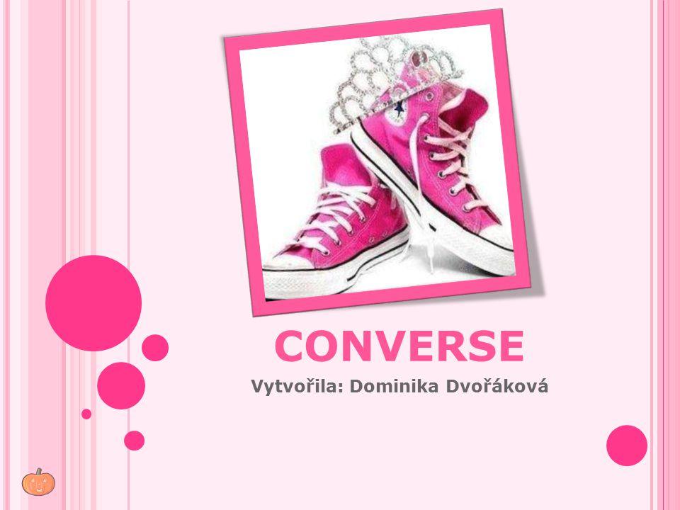 CONVERSE Vytvořila: Dominika Dvořáková