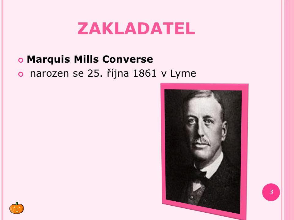 ZAKLADATEL Marquis Mills Converse narozen se 25. října 1861 v Lyme 3