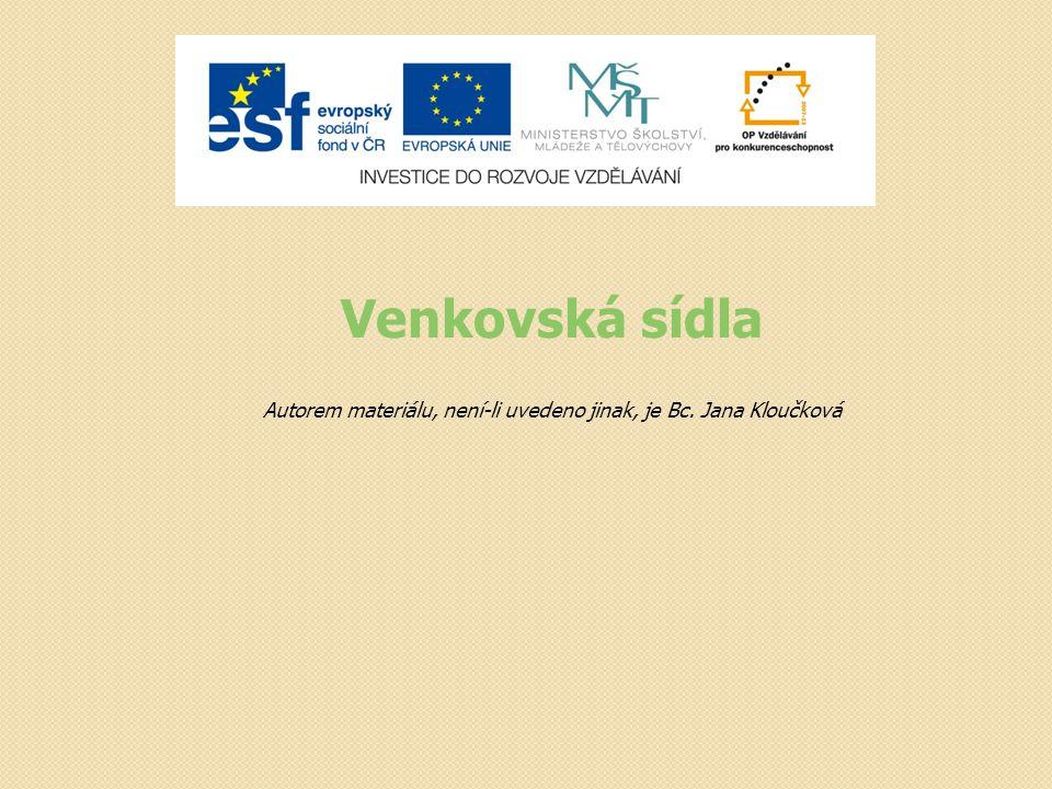 Venkovská sídla Autorem materiálu, není-li uvedeno jinak, je Bc. Jana Kloučková