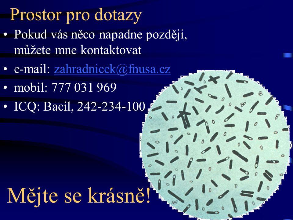 Prostor pro dotazy Pokud vás něco napadne později, můžete mne kontaktovat e-mail: zahradnicek@fnusa.czzahradnicek@fnusa.cz mobil: 777 031 969 ICQ: Bac