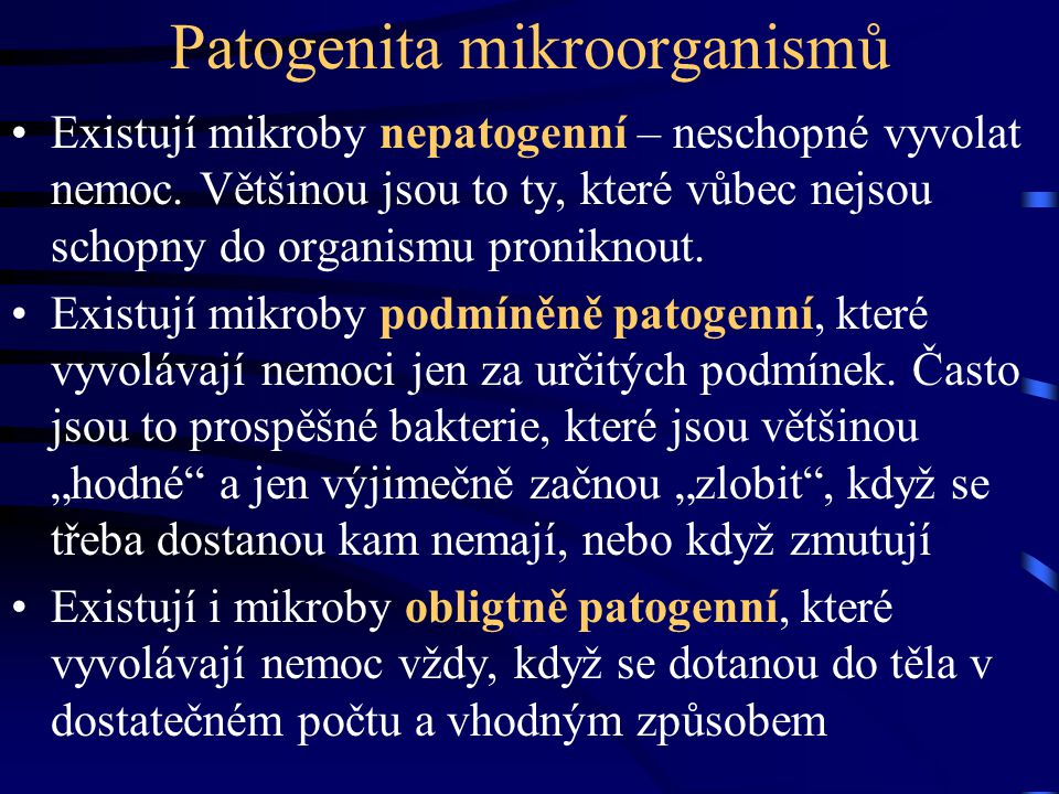 Virulence mikrobů Virulence se dá pochopit jako míra patogenity organismu.
